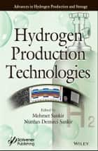 Hydrogen Production Technologies ebook by Mehmet Sankir, Nurdan Demirci Sankir