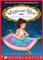 Genie in a Bottle (Whatever After #9) ebook by Sarah Mlynowski