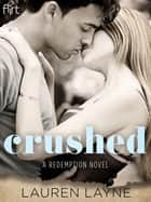 Crushed ebook by Lauren Layne