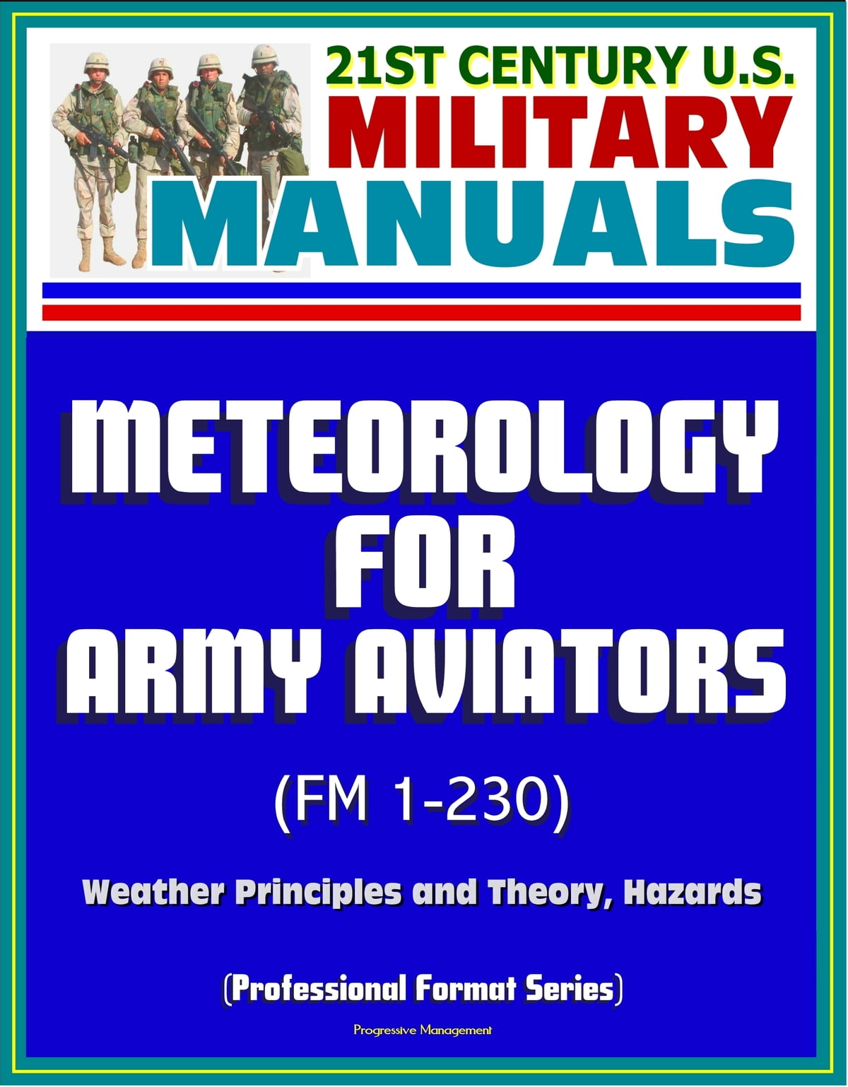 21st Century U S Military Manuals Meteorology For Army Aviators FM 1 230 Weather Principles And Theory Hazards Professional Format Series
