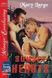 Sunset Hearts ebook by Macy Largo