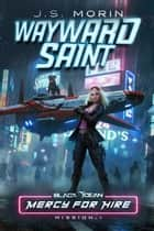 Wayward Saint ebook by J.S. Morin