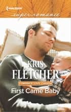 First Came Baby ebook by Kris Fletcher