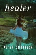 Healer ebook by Peter Dickinson
