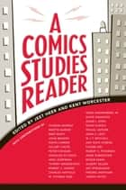 A Comics Studies Reader ebook by Jeet Heer,Kent Worcester