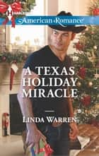 A Texas Holiday Miracle ebook by Linda Warren