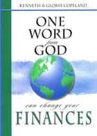 One Word From God Can Change You Finances ebook by Copeland, Kenneth, Copeland,...