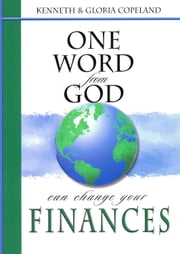 One Word From God Can Change You Finances ebook by Copeland, Kenneth,Copeland, Gloria