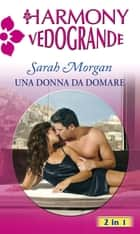 Una donna da domare ebook by Sarah Morgan