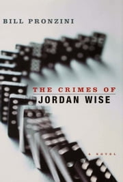 The Crimes of Jordan Wise ebook by Bill Pronzini