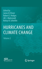 Hurricanes and Climate Change - Volume 2 ebook by James B. Elsner, Robert E. Hodges, Jill C. Malmstadt,...