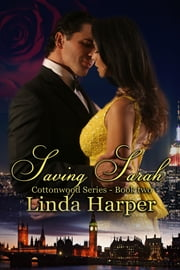 Saving Sarah - Cottonwood Series, Book 2 ebook by Linda Harper