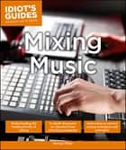 Mixing Music ebook by Michael Miller