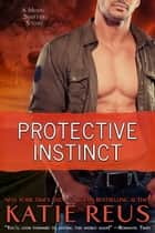 Protective Instinct ebook by Katie Reus