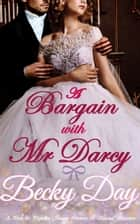 A Bargain With Mr Darcy - A Pride and Prejudice Intimate Variation ebook by