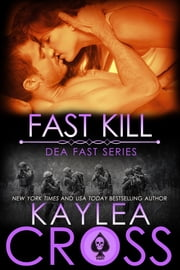 Fast Kill ebook by Kaylea Cross