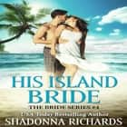 His Island Bride audiobook by Shadonna Richards, Kira Omans