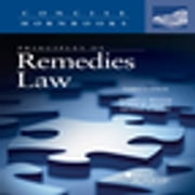 Principles of Remedies Law ebook by Russell Weaver, Elaine Shoben, Michael Kelly