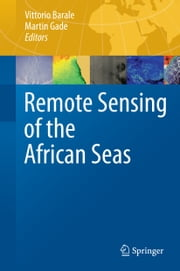 Remote Sensing of the African Seas ebook by Vittorio Barale,Martin Gade