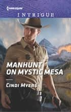 Manhunt on Mystic Mesa eBook by Cindi Myers