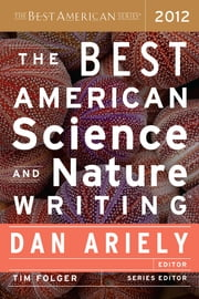 The Best American Science and Nature Writing 2012 ebook by Dan Ariely,Tim Folger
