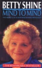 Mind To Mind ebook by Betty Shine