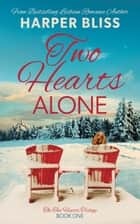 Two Hearts Alone ebook by Harper Bliss