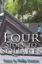 Four Sides to Squares ebook by Phillip Overton