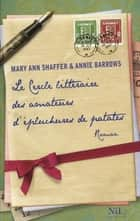 Le Cercle littéraire des amateurs d'épluchures de patates ebook by Annie BARROWS, Mary Ann SHAFFER, Aline AZOULAY-PACVOÑ