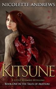 Kitsune - A Little Mermaid Retelling ebook by Nicolette Andrews
