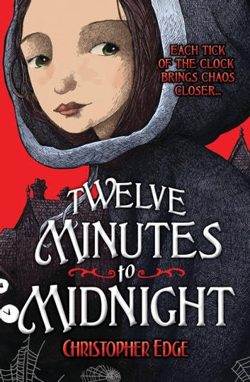 Twelve Minutes to Midnight ebook by Christopher Edge