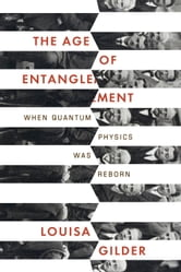 The Age of Entanglement ebook by Louisa Gilder