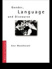 Gender, Language and Discourse ebook by Ann Weatherall