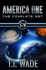 AMERICA ONE - The Complete Set of 7 Novels ebook by T I WADE
