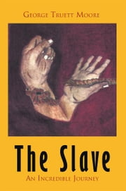 The Slave ebook by George Truett Moore