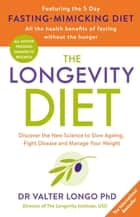 The Longevity Diet - 'How to live to 100 . . . Longevity has become the new wellness watchword . . . nutrition is the key' VOGUE ebook by Professor Valter Longo
