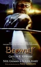 Beowulf ebook by Caitlin R. Kiernan,Neil Gaiman