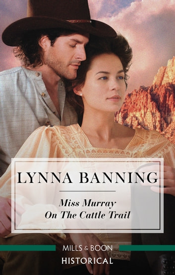 Miss Murray On The Cattle Trail ebook by Lynna Banning