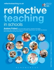 Reflective Teaching in Schools ebook by Professor Andrew Pollard,Kristine Black-Hawkins,Gabrielle Cliff Hodges,Pete Dudley,Professor Mary James,Holly Linklater,Sue Swaffield,Mandy Swann,Fay Turner,Paul Warwick,Mark Winterbottom,Mary Anne Wolpert,Professor Andrew Pollard,Dr Amy Pollard