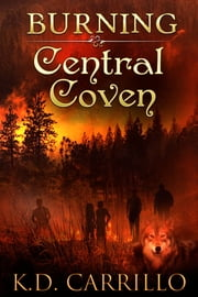 Burning (Central Coven 2) ebook by K. D. Carrillo