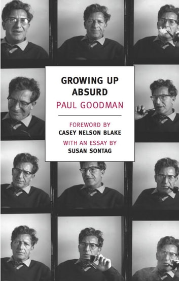 Growing Up Absurd - Problems of Youth in the Organized Society ebook by Susan Sontag,Paul Goodman