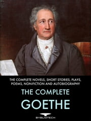 The Complete Goethe ebook by Johann Wolfgang Von Goethe