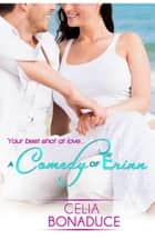 A Comedy of Erinn ebook by Celia Bonaduce