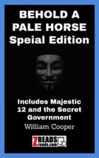 BEHOLD A PALE HORSE - Majestic 12 and the Secret Government eBook by William Cooper, James M. Brand