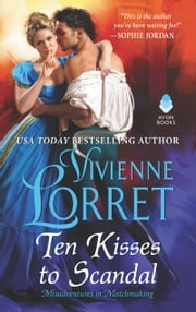 Ten Kisses to Scandal ebook by Vivienne Lorret
