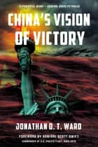 China's Vision of Victory ebook by Jonathan D. T. Ward