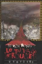 Le tapis rouge ebook by Silvain Reiner