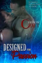 Designed For Passion ebook by Francine Craft