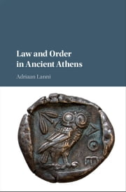 Law and Order in Ancient Athens ebook by Adriaan Lanni