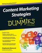 Content Marketing Strategies For Dummies ebook by Stephanie Diamond,Paul Clifford